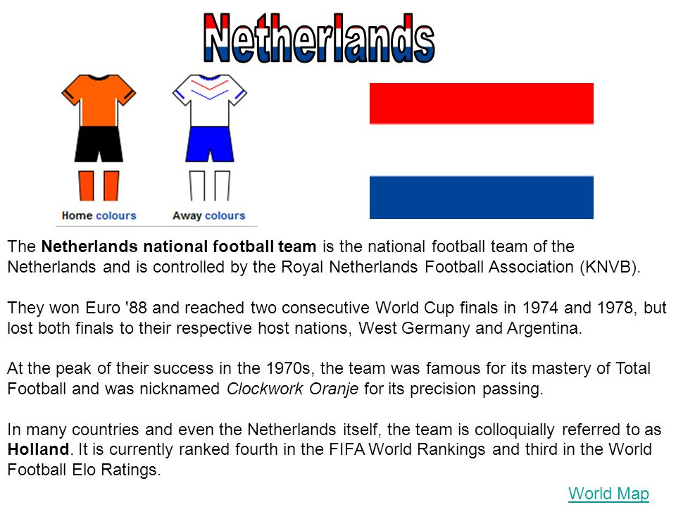 The Netherlands national football team is the national football team of the Netherlands and is controlled by the Royal Netherlands Football Association (KNVB).