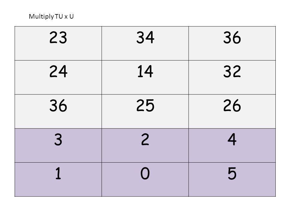 233436 241432 362526 324 105 Multiply TU x U
