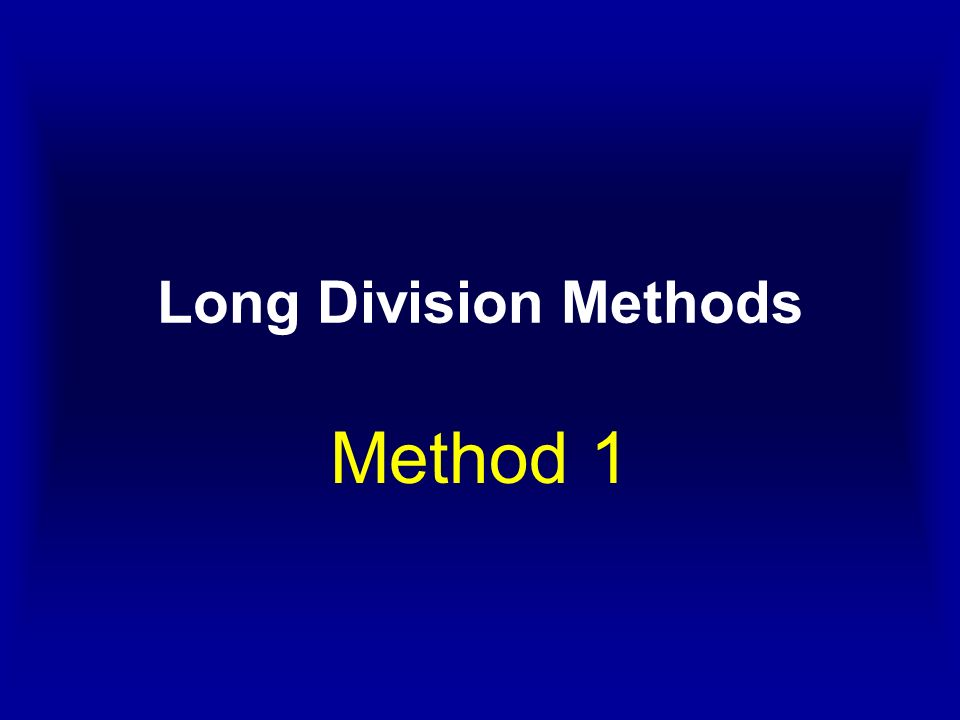 Long Division Methods Method 1