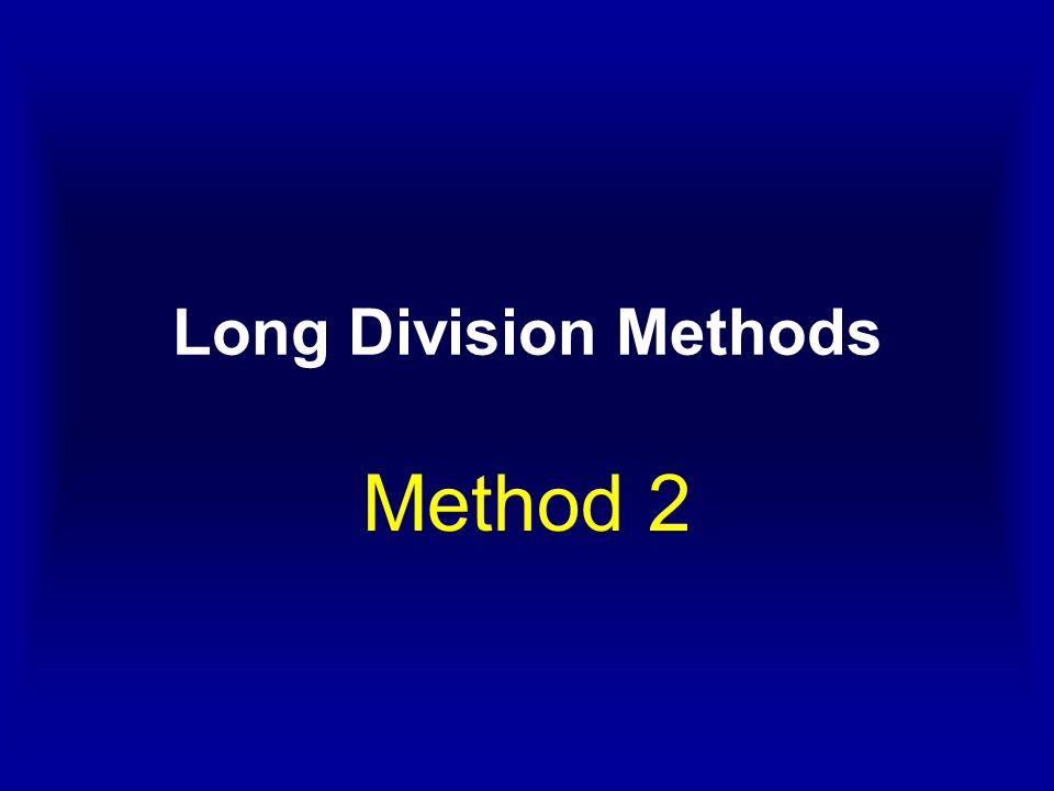 Long Division Methods Method 2