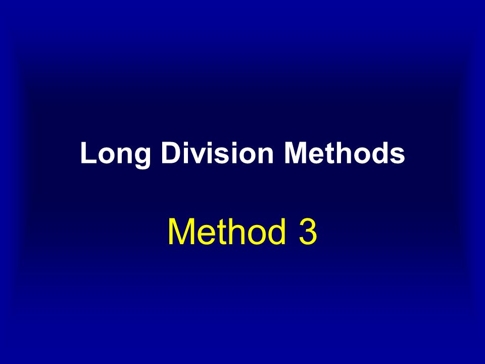 Long Division Methods Method 3