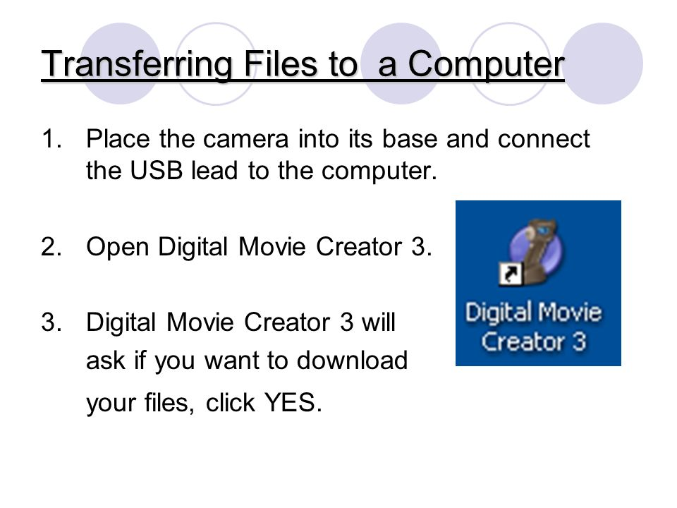 Transferring Files to a Computer 1.Place the camera into its base and connect the USB lead to the computer.