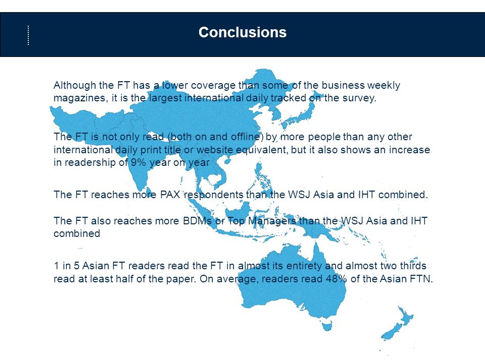 Conclusions Although the FT has a lower coverage than some of the business weekly magazines, it is the largest international daily tracked on the survey.