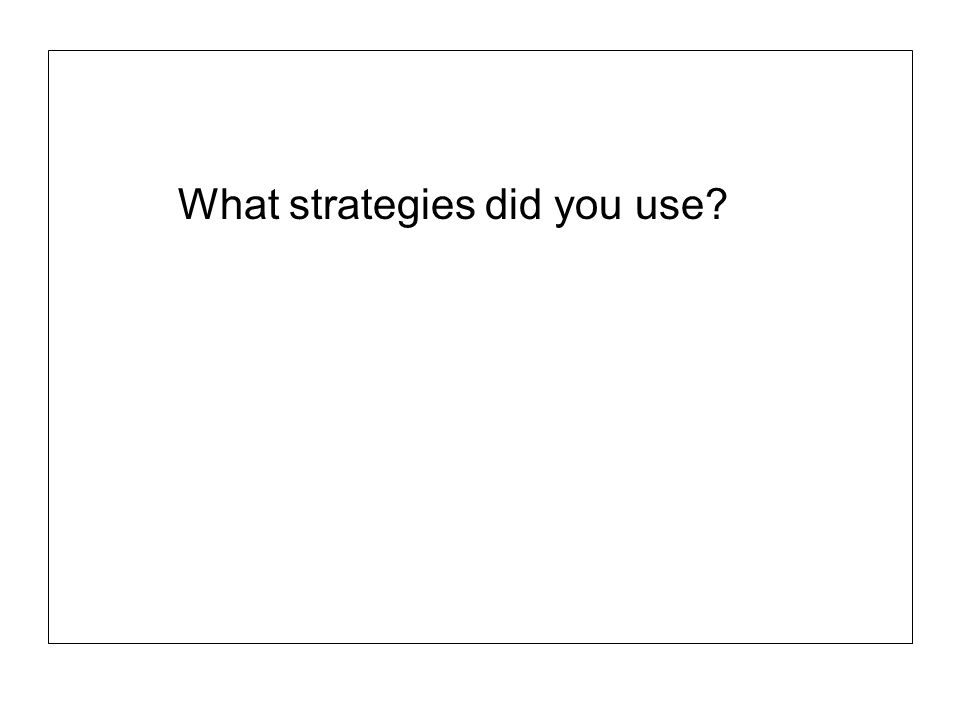 What strategies did you use?