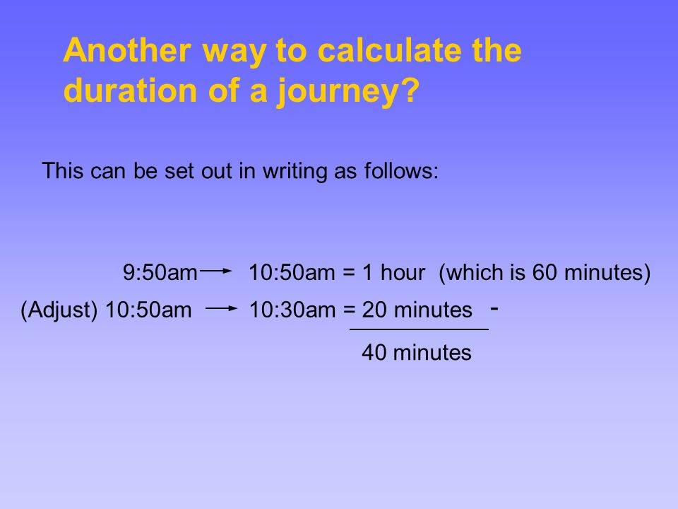 Another way to calculate the duration of a journey.