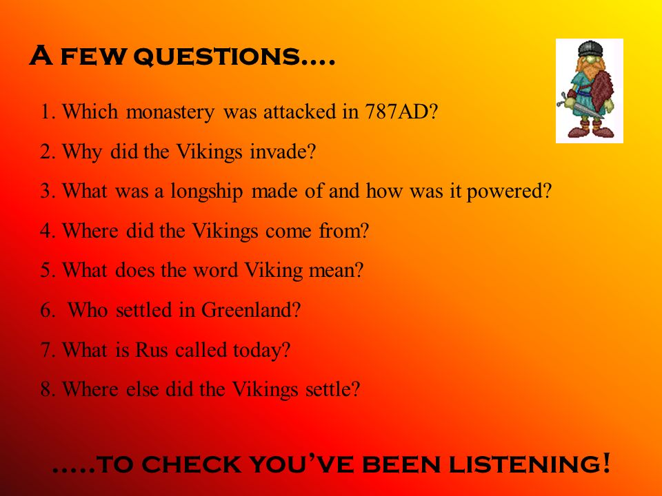 The Vikings seemed to get everywhere... Constantinople was the main city of the Byzantine empire. The Vikings traded there. Eric the Red founded a new