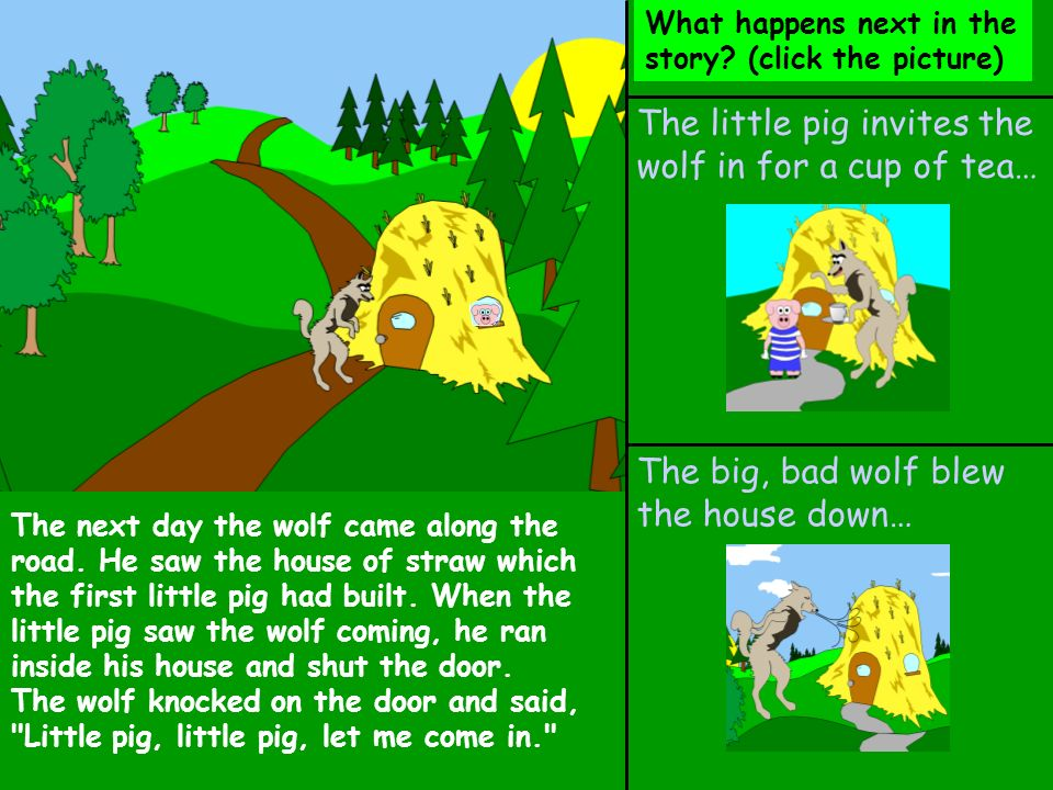 Bad luck… When the little pig goes back home, he finds out that the wolf has blown down the barn…THE END Back to the story