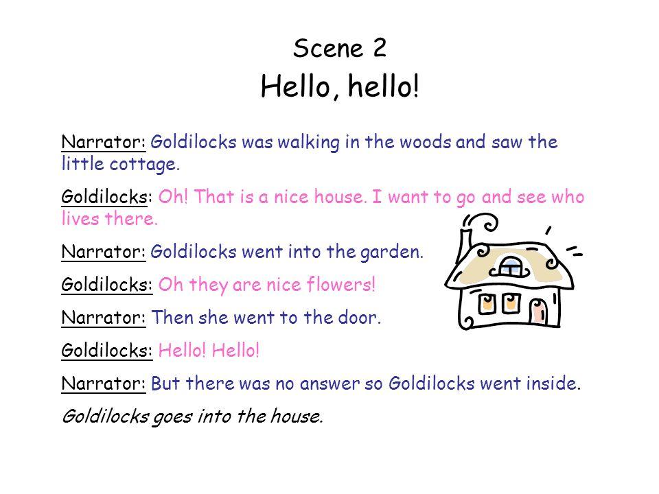 Scene 3 The three bowls of porridge.Narrator: Goldilocks went into the kitchen.
