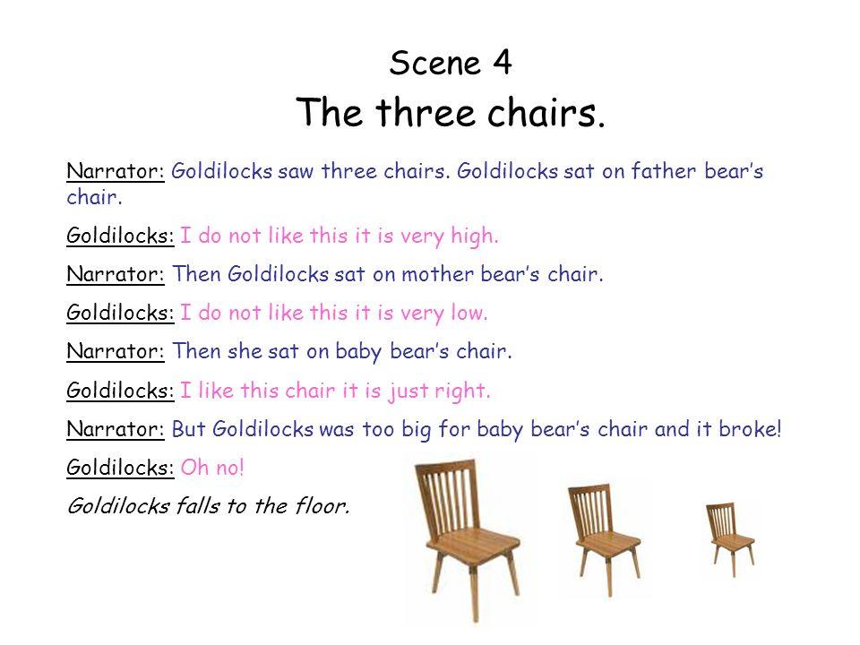 Scene 5 The three beds.Narrator: Goldilocks went into the bedroom.
