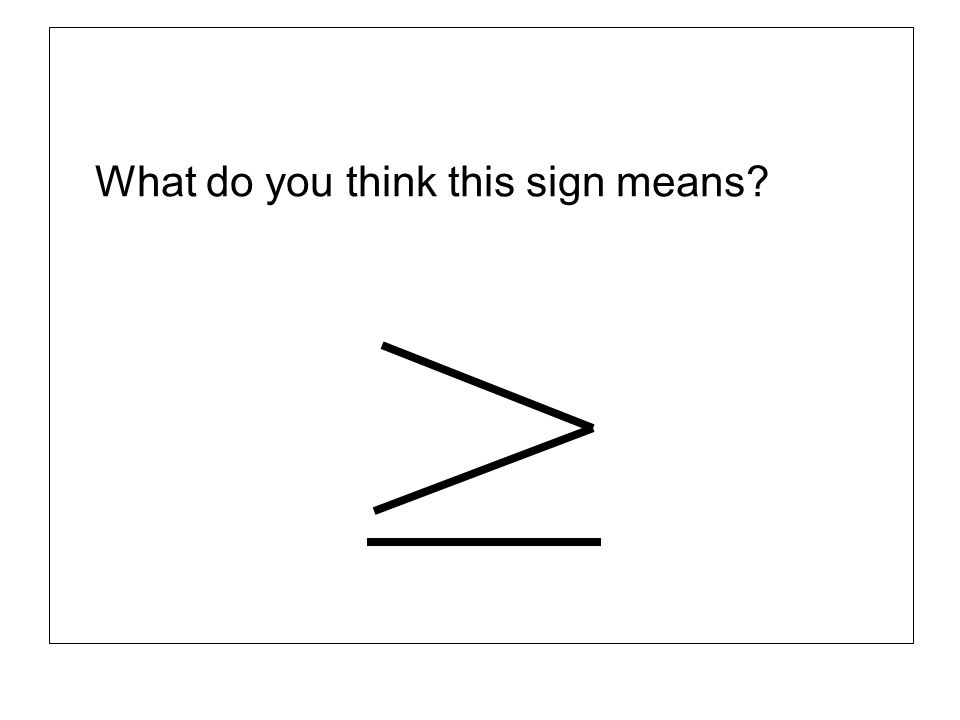 What do you think this sign means?