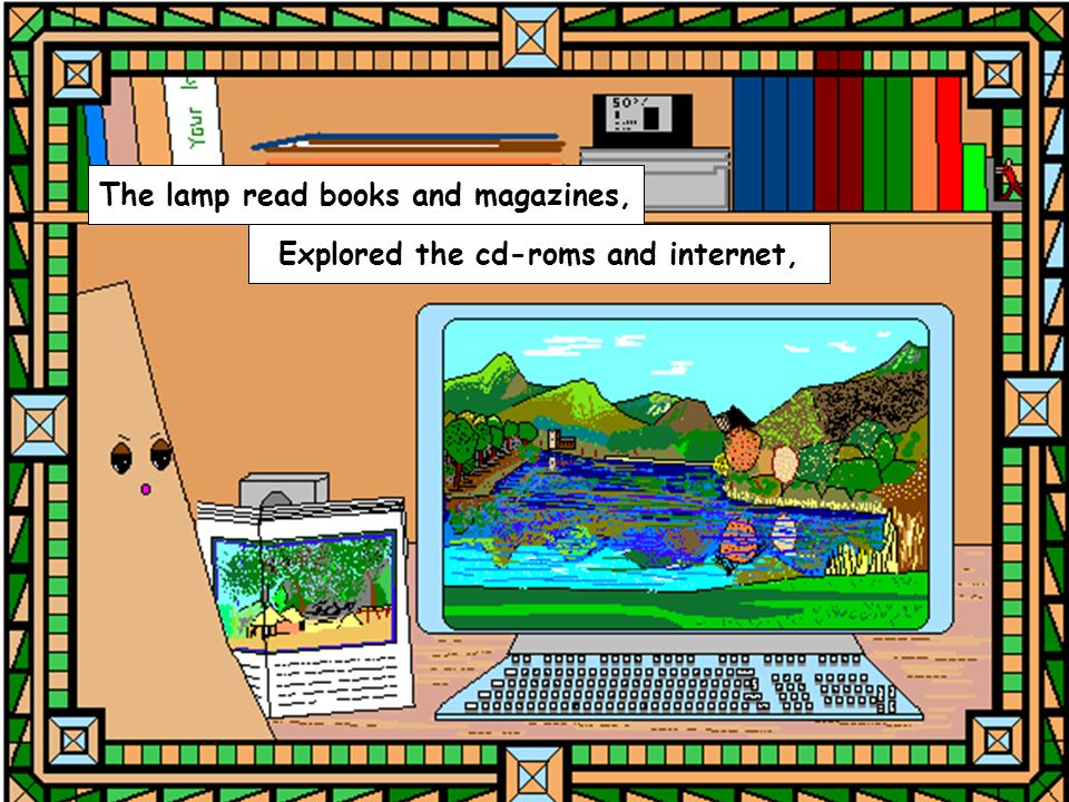 Explored the cd-roms and internet,