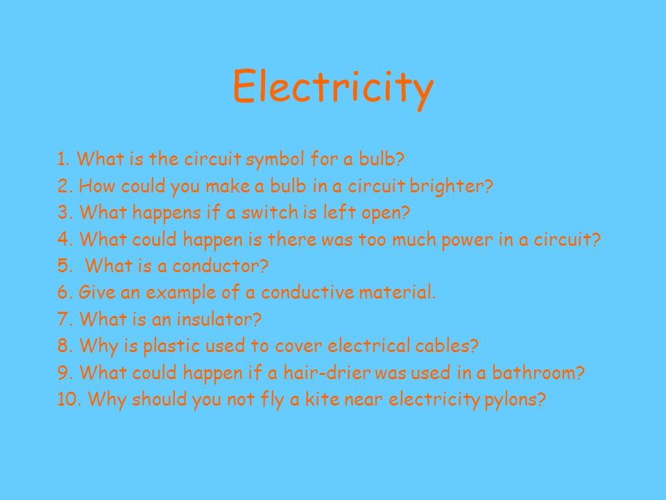 Electricity 1.What is the circuit symbol for a bulb.