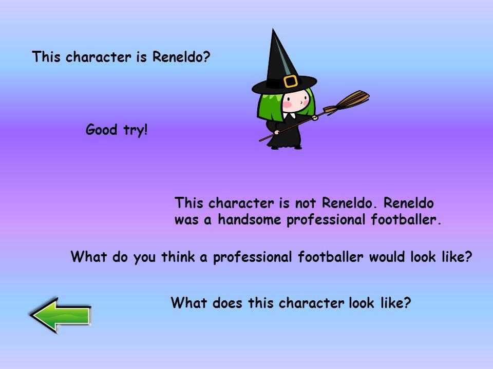 Who is this character ReneldoWilma