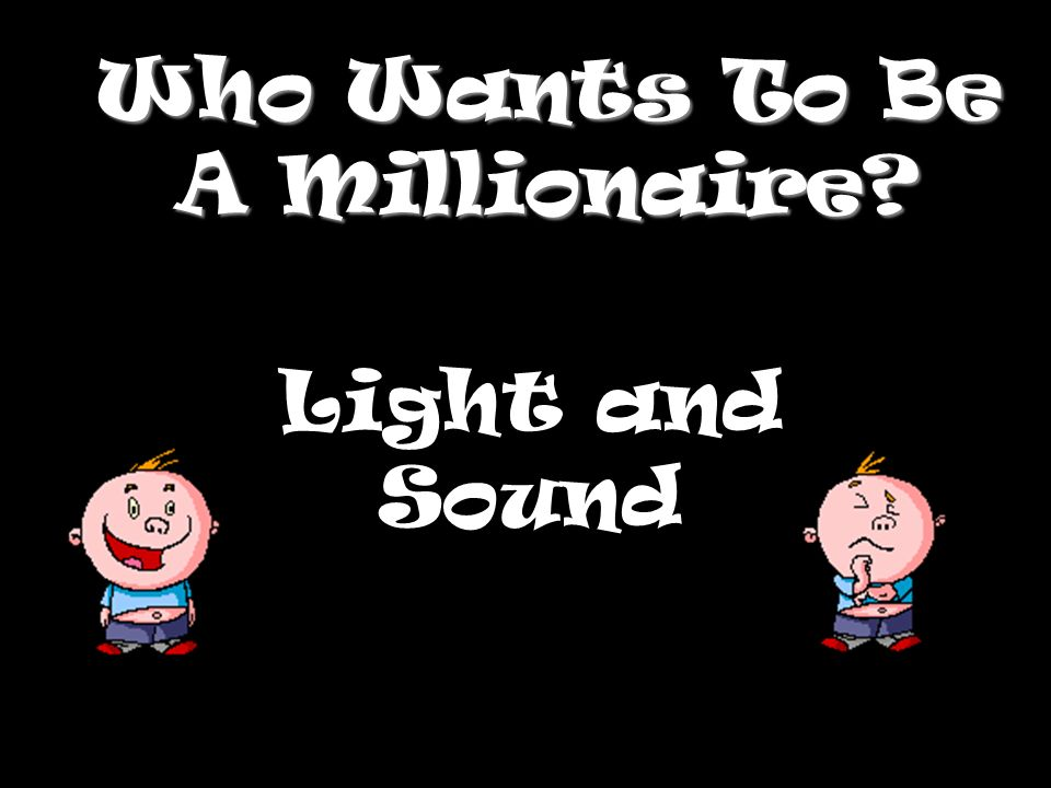 Who Wants To Be A Millionaire? Light and Sound