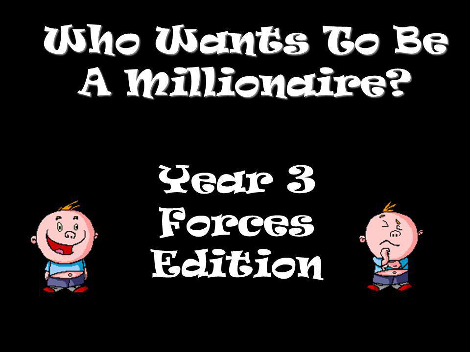 Who Wants To Be A Millionaire? Year 3 Forces Edition