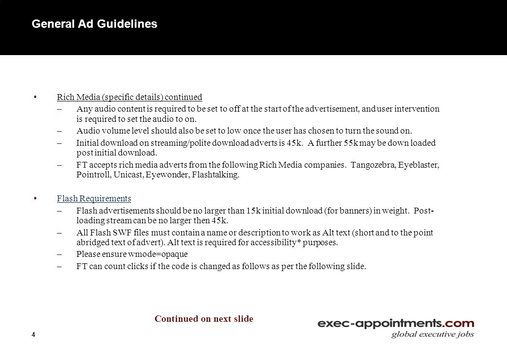 5 General Ad Guidelines Flash Requirements- Continued –FT provides the sniffer code for Flash advertising.