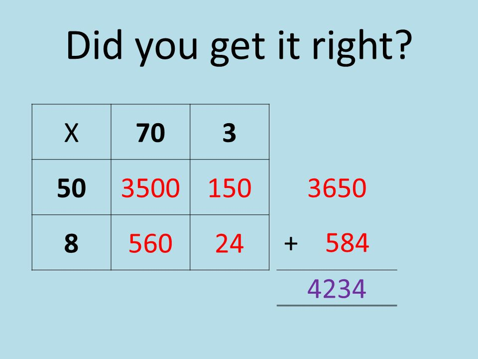 Did you get it right? X703 503500150 856024 3650 + 584 4234