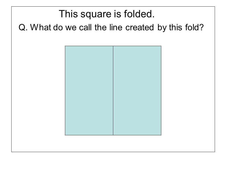 The shape is irregular and has ONE line of symmetry.
