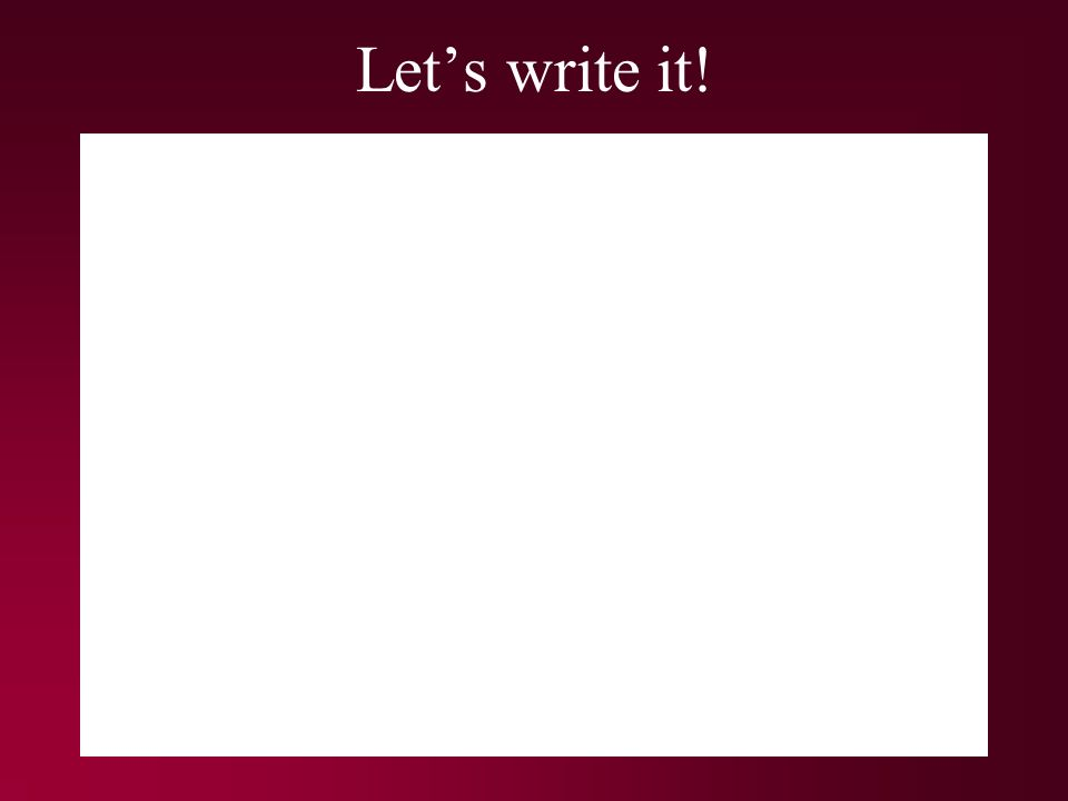 Lets write it!