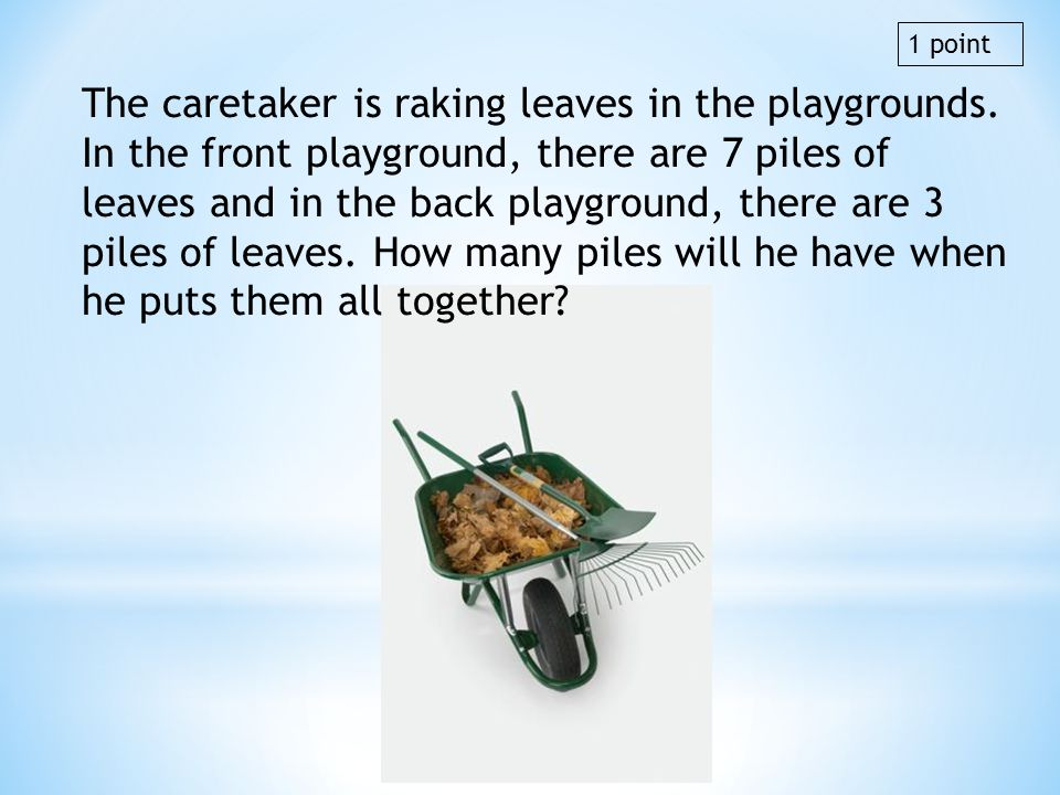 The caretaker is raking leaves in the playgrounds. In the front playground, there are 7 piles of leaves and in the back playground, there are 3 piles