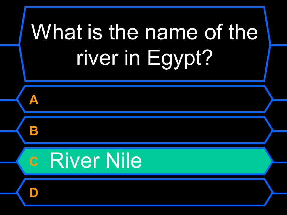 What is the name of the river in Egypt A River Thames B River Mile C River Nile D River Danube
