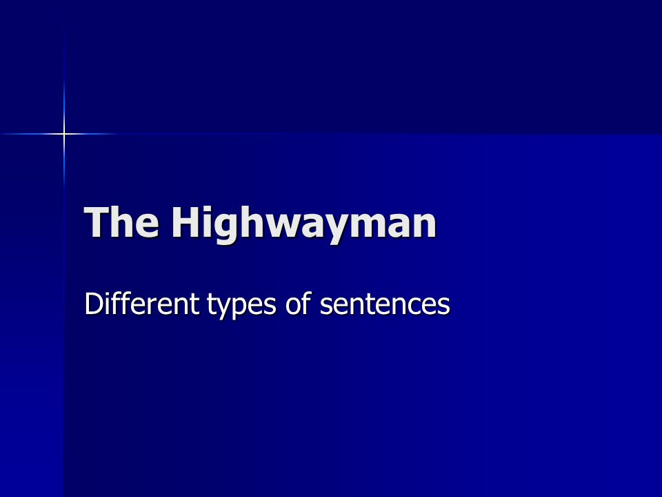 The Highwayman Different types of sentences