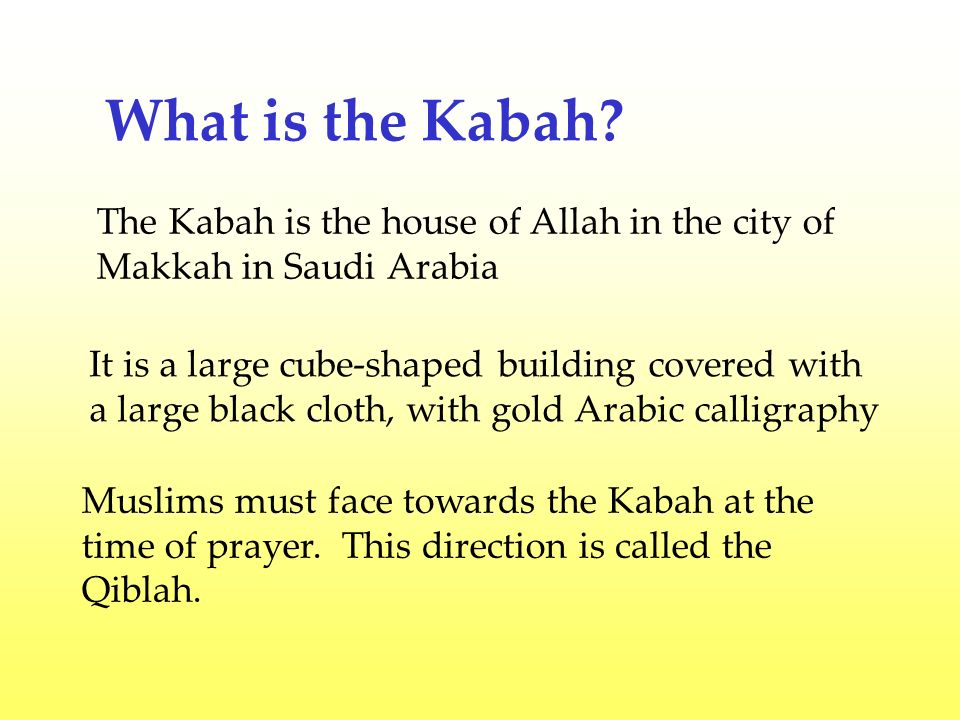 Who built the kabah.It was built by the first prophet Adam (pbuh).