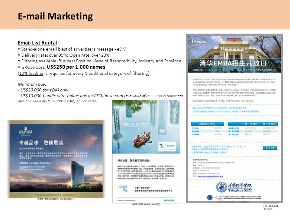 E-mail Marketing Email List Rental Stand-alone email blast of advertisers message - eDM Delivery rate: over 95%; Open rate: over 20% Filtering availab