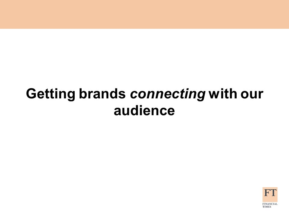 Getting brands connecting with our audience