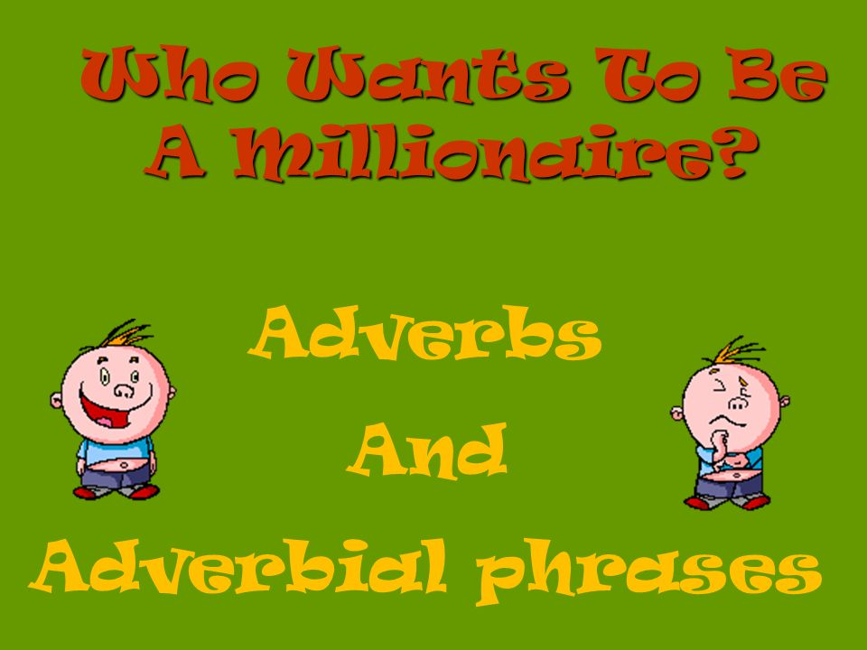 What is an adverbial phrase.