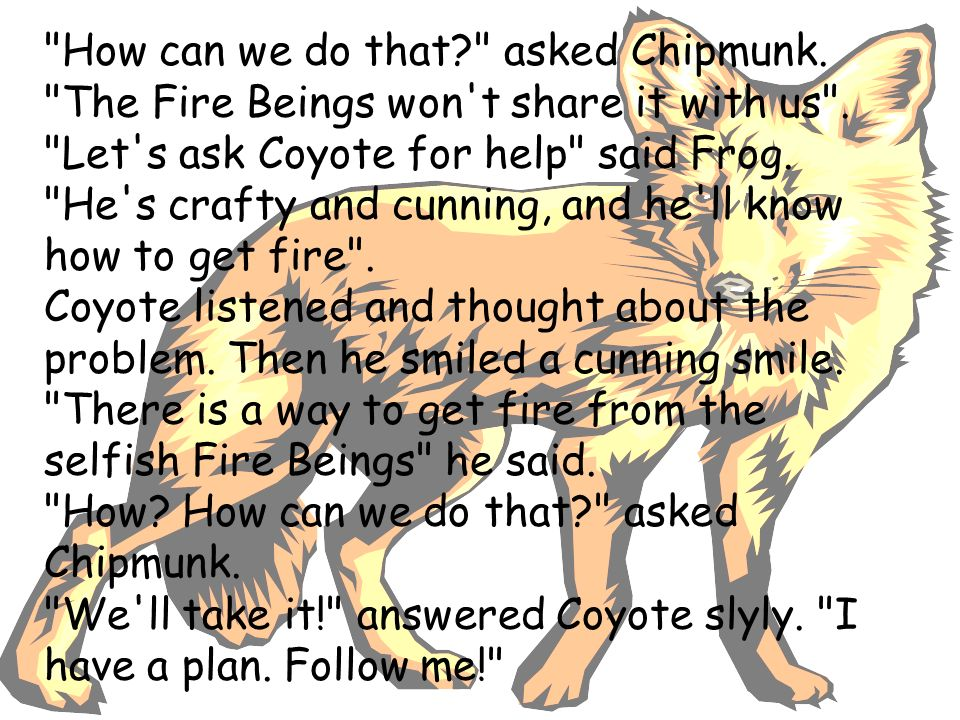 Coyote lead the animals to the Fire Beings camp on top of the mountain.