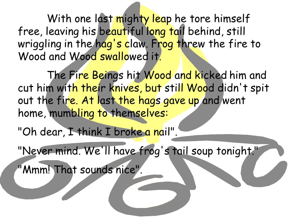 Coyote called all the animals together to teach them how to get the fire from Wood.