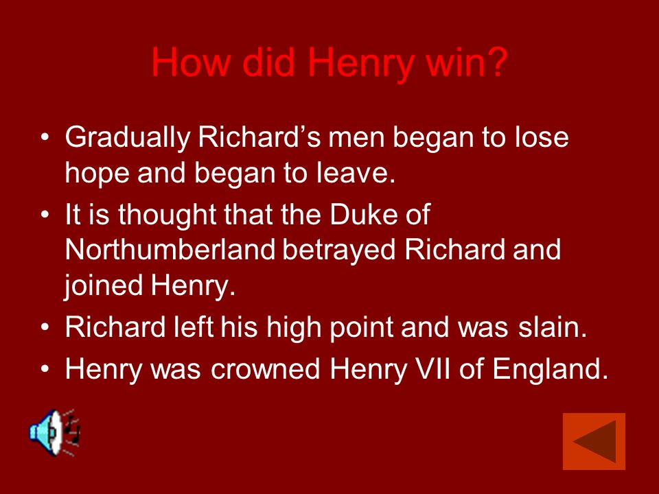 The Battle Richard gathered his 6,000 supporters and marched towards Ambien Hill. He hoped to meet and defeat Henry before he brought his army to Lond