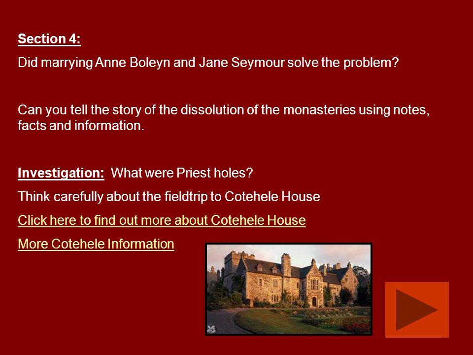 Section 4: Catherine of Aragon Problem: Having an heir to the throne was very, very important to Henry. His first wife, Catherine had no children. Wha