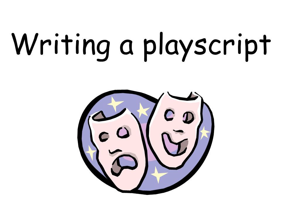 Writing a playscript