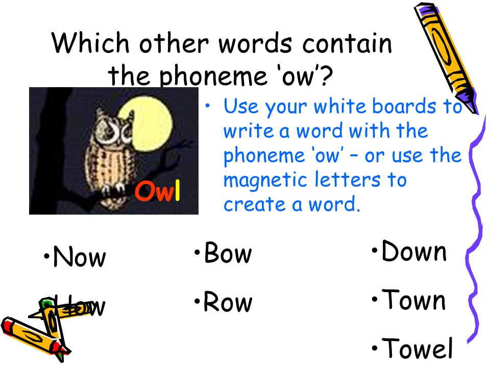Which other words contain the phoneme ow.