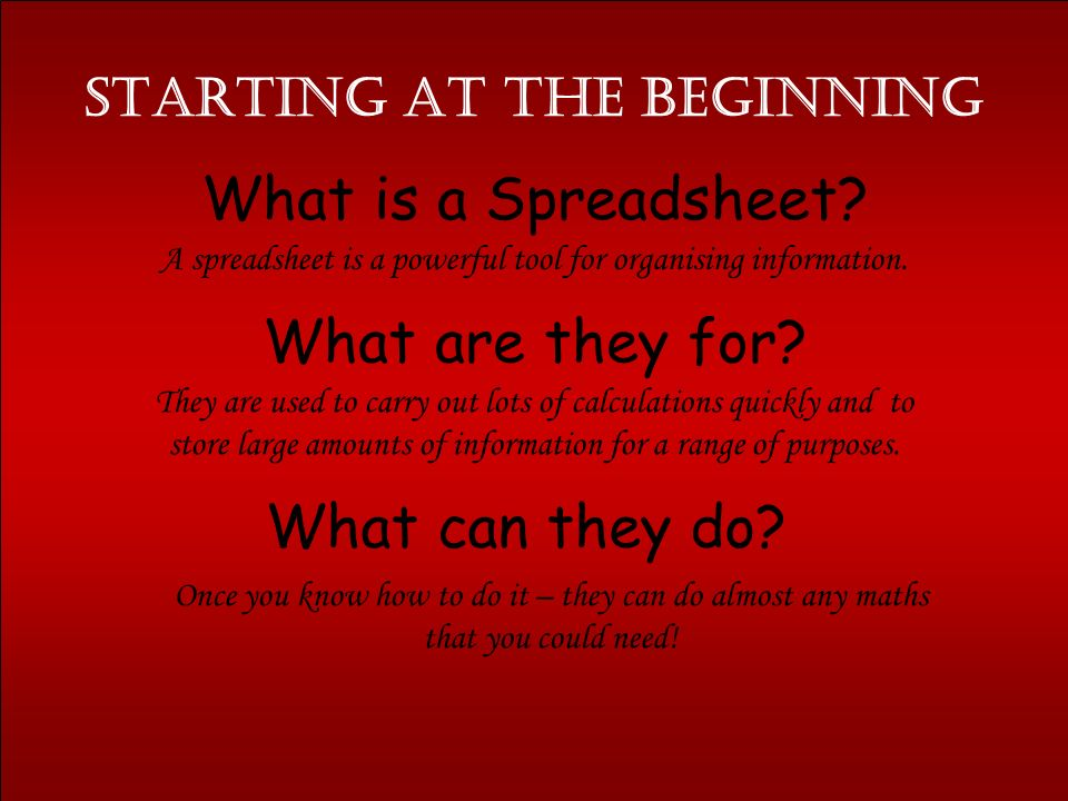 Starting at the Beginning What is a Spreadsheet.What are they for.