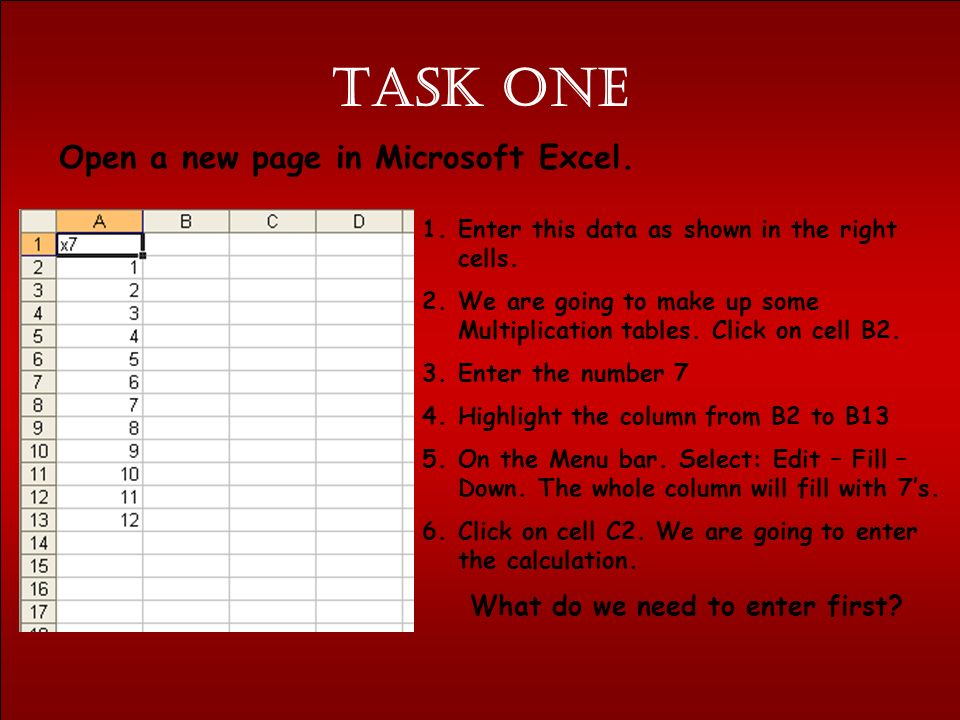 Task one Open a new page in Microsoft Excel.1.Enter this data as shown in the right cells.