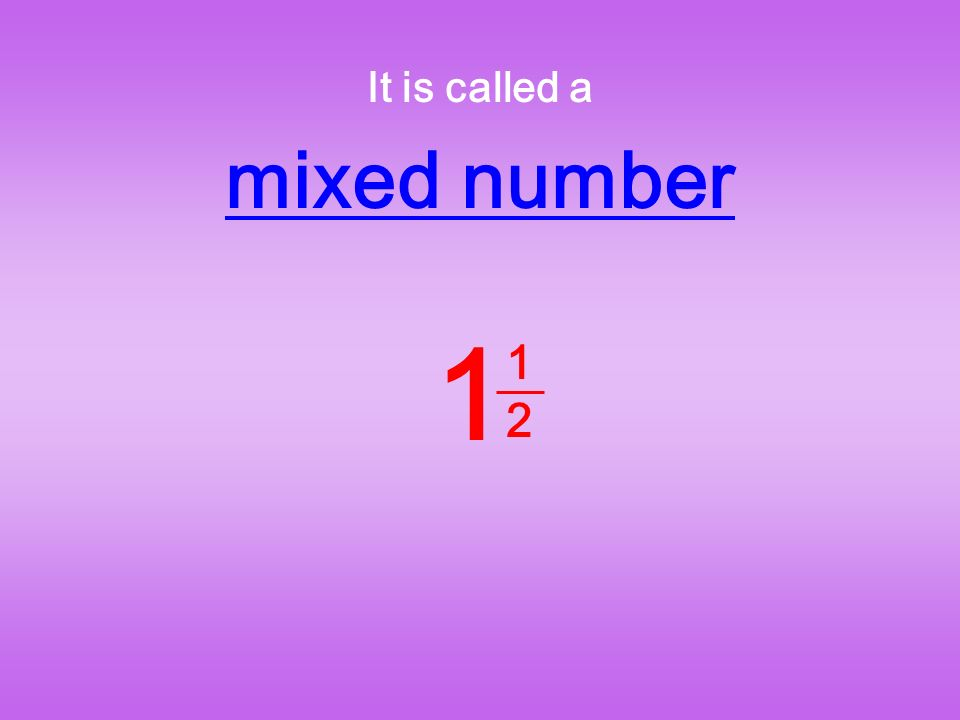 It is called a mixed number 1 1212