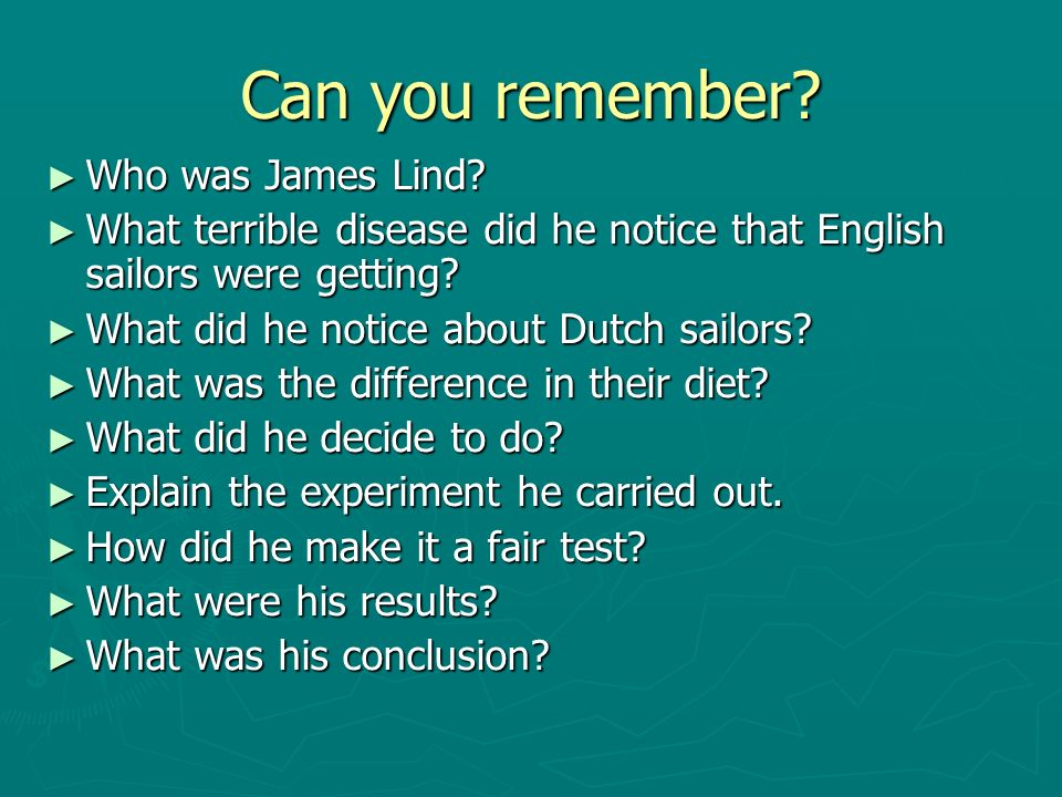 Can you remember. Who was James Lind. Who was James Lind.