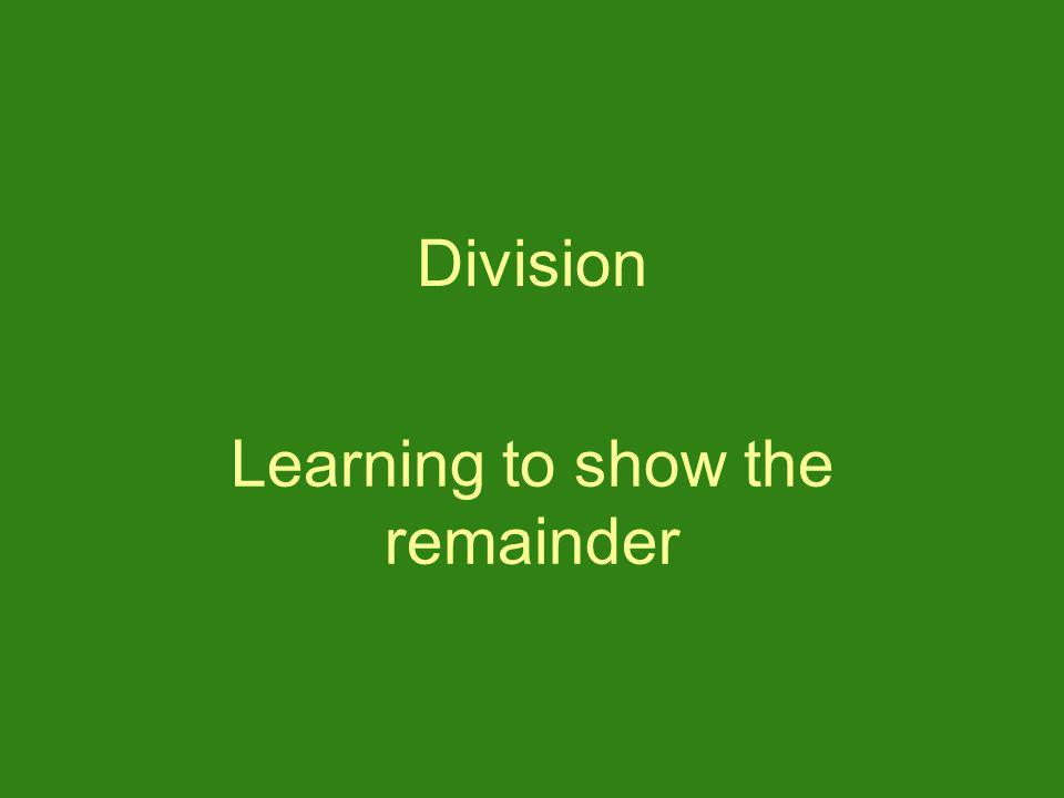 Division Learning to show the remainder