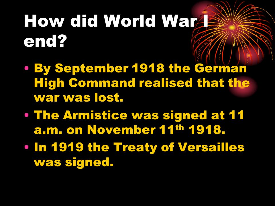 How long did the war last? The war that was supposed to end by Christmas 1914 only ended on November 11 th 1918. During the war millions of people wer