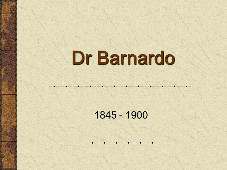Dr Barnardo 1845 - 1900