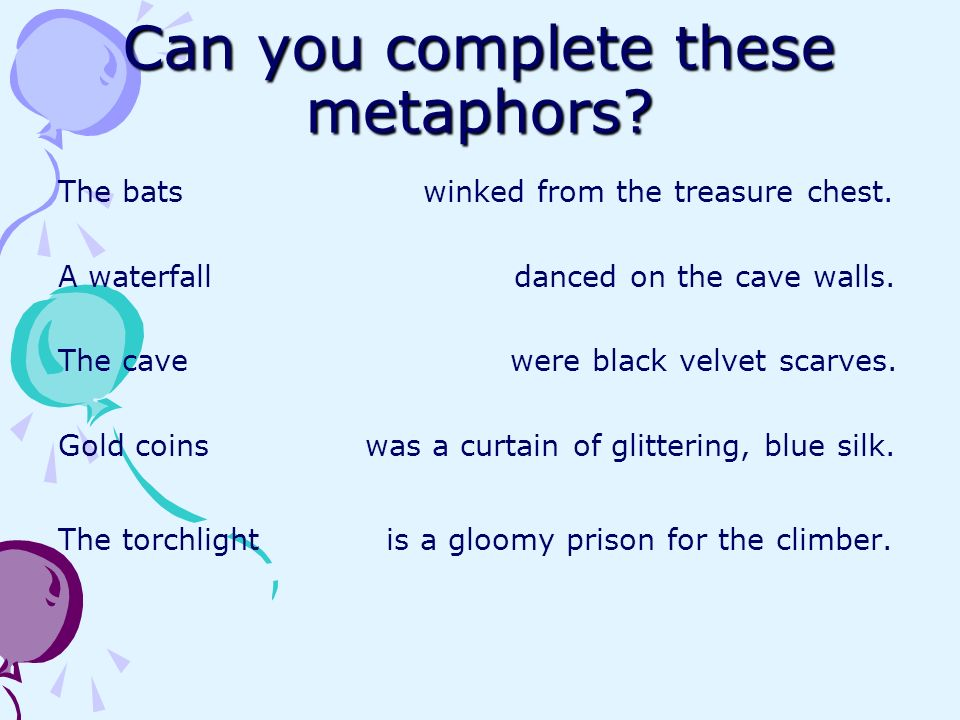 Can you think of any metaphors of your own?