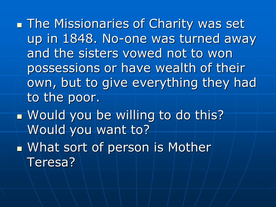 The Missionaries of Charity was set up in 1848.