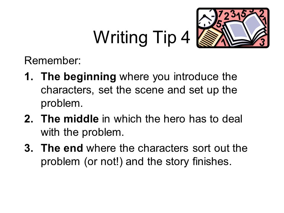 Writing Tips 3 Describe your characters personality Use an ing clause to add on to a simple sentence to describe what someone is doing or thinking.