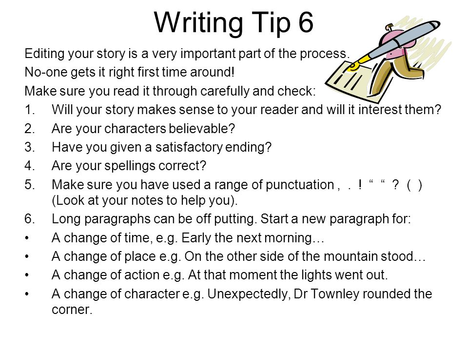 Writing Tip 5 Use a good story starter to grip your readers attention.