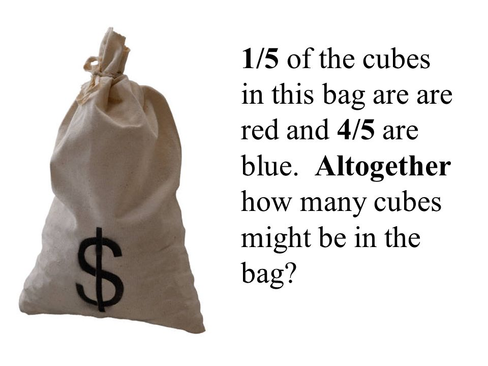 1/5 of the cubes in this bag are are red and 4/5 are blue.