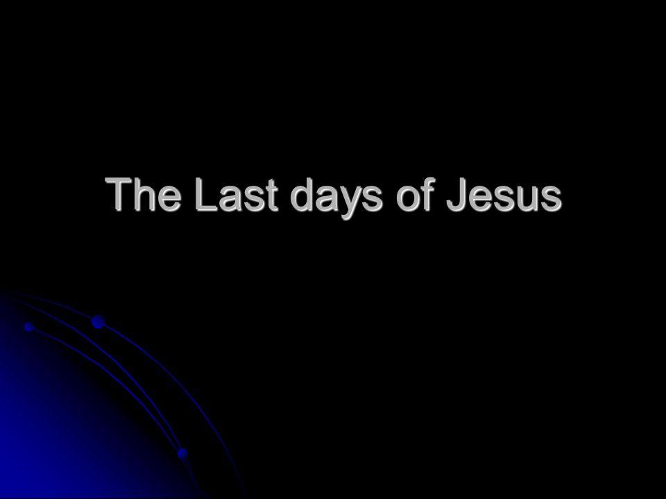 The Last days of Jesus