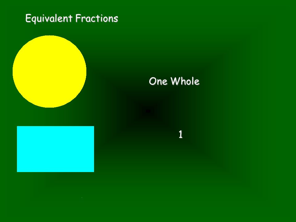 Equivalent Fractions One Whole 1